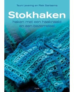 Stokhaken haken met Haaknaald en een bezemsteel Teuni levering en Riek Siertsema  978-90-5877-971-7